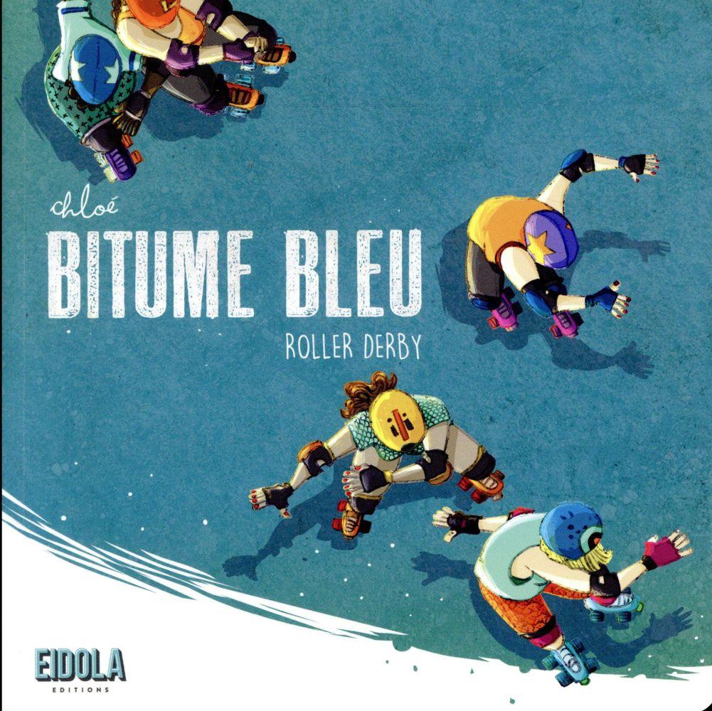 Bitume bleu ; roller derby