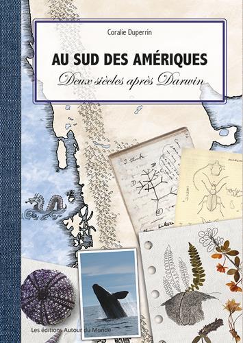 Au sud des Amériques ; deux siècles après Darwin