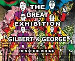 Gilbert & geroge ; the great exhibition