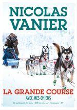 Vente Livre Numérique : Avec mes chiens - Tome 2 - La Grande Course  - Nicolas Vanier