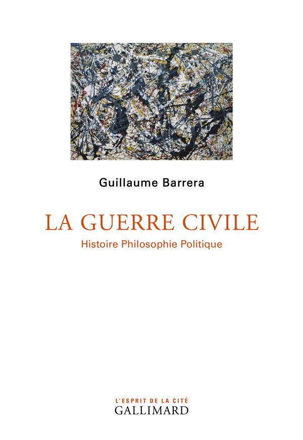 La guerre civile ; histoire philosophie politique