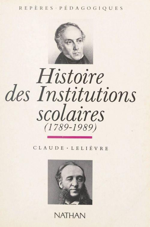Histoire des institutions scolaires, 1789-1989