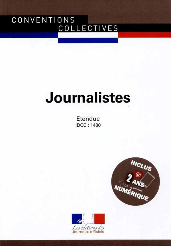 Journalistes ; convention collective nationale étendue, IDCC 1480 (11e édition)