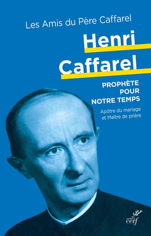 Henri Caffarel, prophète pour notre temps