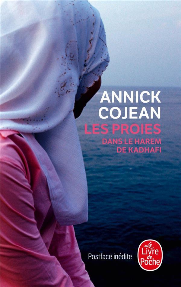 Les Proies ; Dans Le Harem De Kadhafi