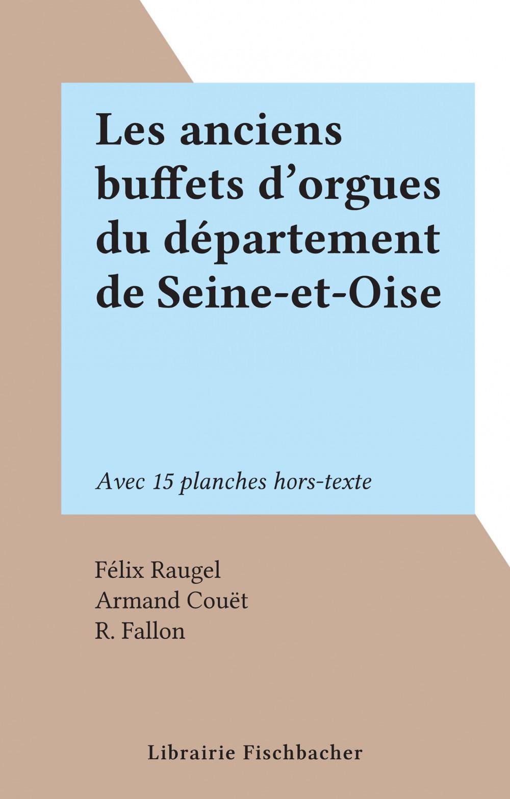 Les anciens buffets d'orgues du département de Seine-et-Oise