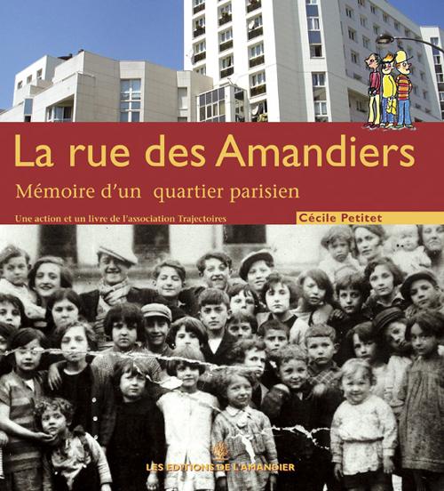 La rue des amandiers ; mémoire d'un quartier parisien