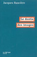 Vente Livre Numérique : Le destin des images  - Jacques RANCIERE