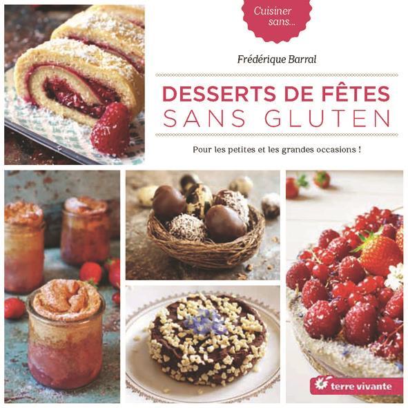 Desserts de fête sans gluten ; pour les petites et les grandes occasions !