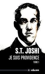 Je suis Providence 1  - S T Joshi