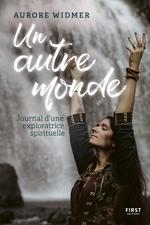 Vente EBooks : Un autre monde : Journal d'une exploratrice spirituelle  - Aurore WIDMER