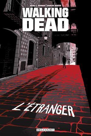 Walking dead ; l'étranger et le retour de Negan