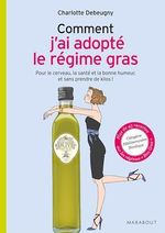 Vente EBooks : Comment j'ai adopté le régime gras  - Charlotte Debeugny