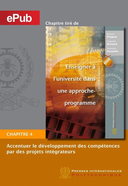 Enseigner à l'université dans une approche-programme ; chapitre 4 ; accentuer le développement des compétences par des projets intégrateurs