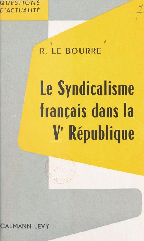 Le syndicalisme français dans la Ve République