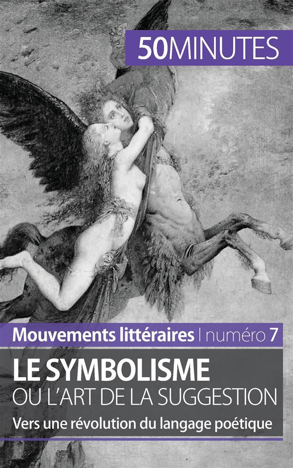 Le symbolisme ou l'art de la suggestion : vers une révolution du langage poétique