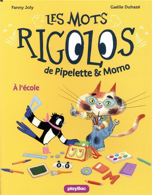 Pipelette et Momo jouent avec les mots t.3 ; à l'école