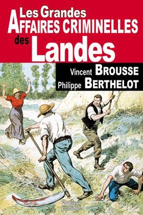 Landes ; grandes affaires criminelles