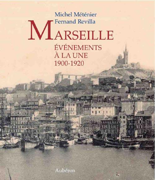 Marseille, événements à la une 1900-1920