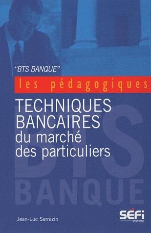 BTS banque ; techniques bancaires du marché des paritucliers