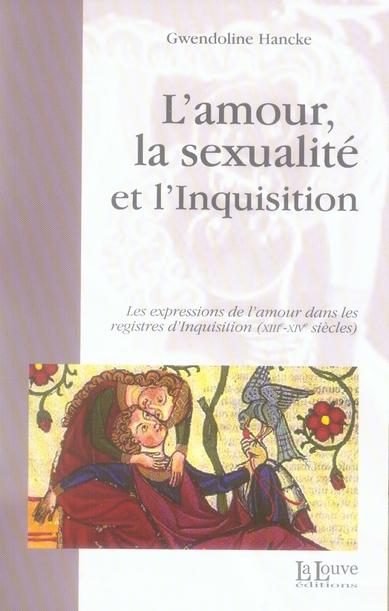 L'amour, la sexualité et l'inquisition