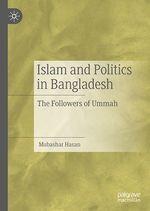Islam and Politics in Bangladesh  - Mubashar Hasan