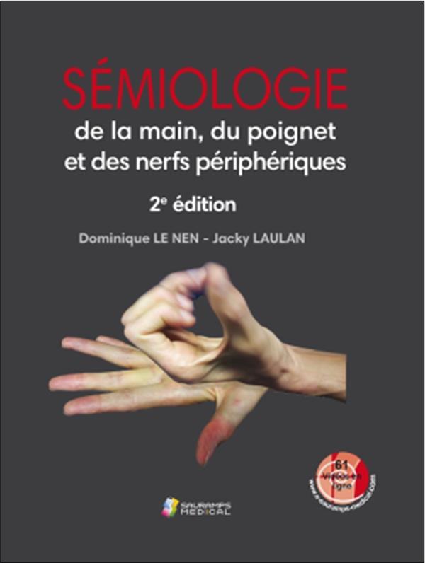 Sémiologie de la main, du poignet et des nerfs peripheriques (2e édition)