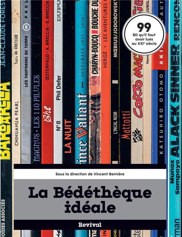 La bédéthèque idéale ; 99 BD qu'il faut avoir lues au XXIe siècle