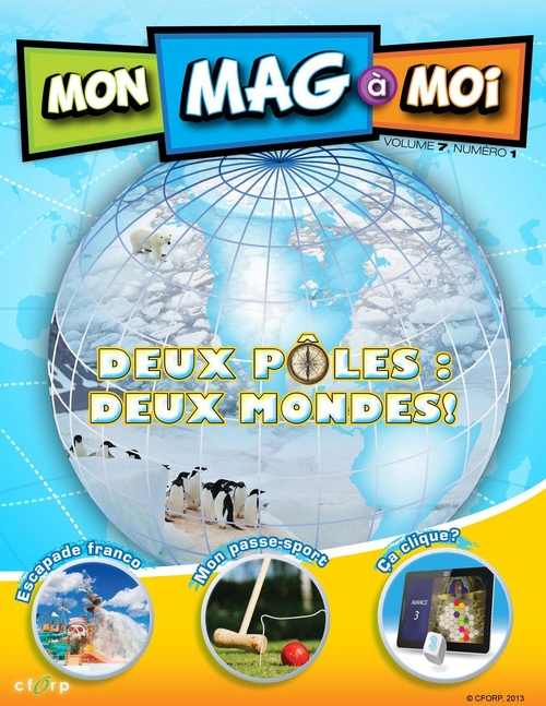 MON MAG à MOI. Vol. 7, No. 1, Deux pôles : deux mondes