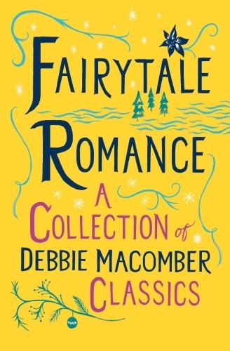 Vente EBooks : Fairytale Romance: A Collection of Debbie Macomber Classics  - Debbie Macomber