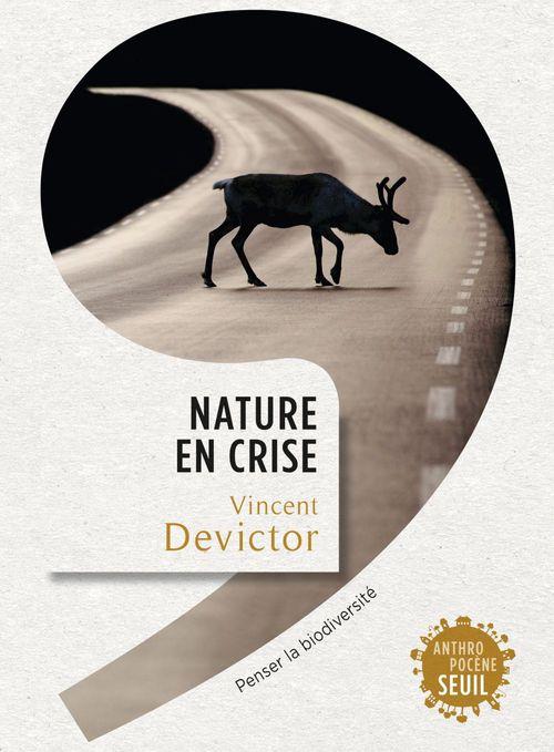 Nature en crise ; penser la biodiversité