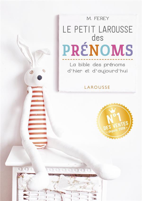 Ferey Marie - LE PETIT LAROUSSE DES PRENOMS