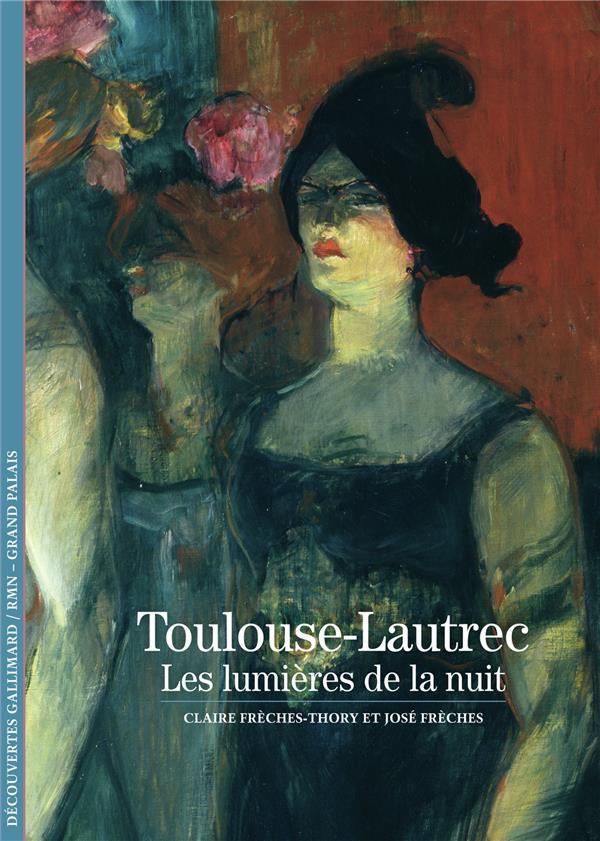 TOULOUSE-LAUTREC - LES LUMIERES DE LA NUIT