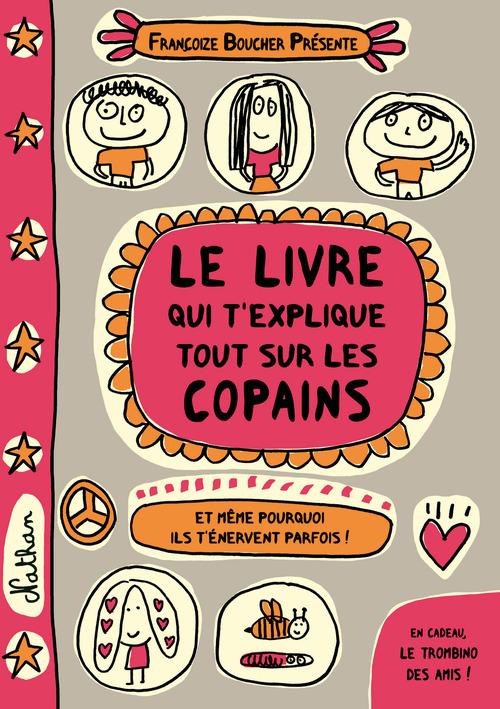 Le livre qui t'explique tout sur les copains ; et même pourquoi ils t'énervent parfois !