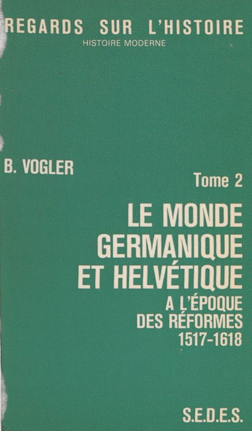 Le monde germanique et helvétique à l'époque des réformes (2)