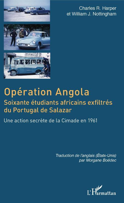 Opération Angola ; soixante étudiants africains exfiltrés du Portugal de Salazar ; une action secrète de la Cimade en 1961