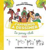 Vente EBooks : J'apprends à dessiner ; le poney-club  - Philippe Legendre