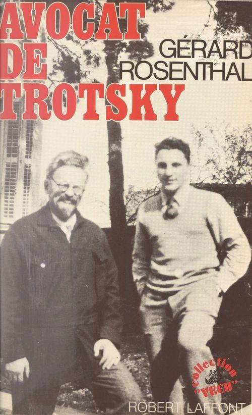 Avocat de Trotsky  - Gérard Rosenthal
