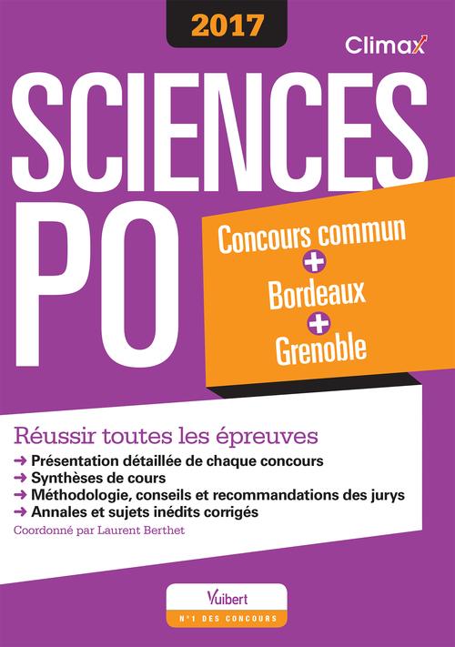 Sciences-Po ; réussir toutes les épreuves ; concours commun, Bordeaux, Grenoble (2017)