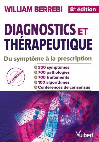 Diagnostics et thérapeutique ; du symptôme à la prescription (8e édition)