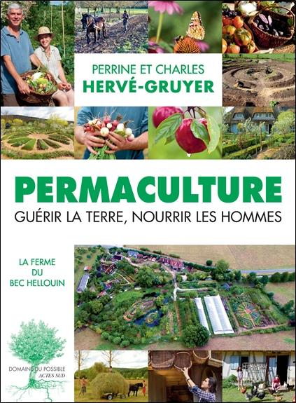 Permaculture ; guérir la terre, nourrir les hommes