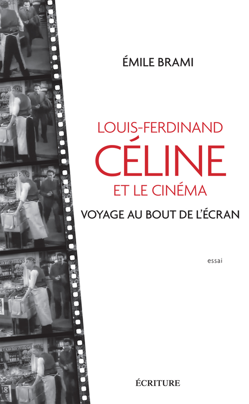 Voyage au bout de l'écran ; Céline et le cinéma