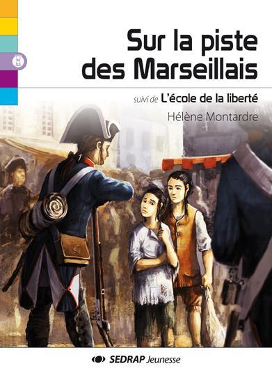 Sur La Piste Des Marseillais ; L'Ecole De La Liberte