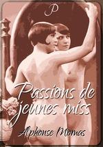 Passions de jeunes miss  - Alphonse Momas