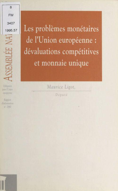 Rapport d'information sur les problemes monetaires de l'union europeenne