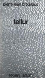 Tellur  - Jean-Pierre Brouillaud