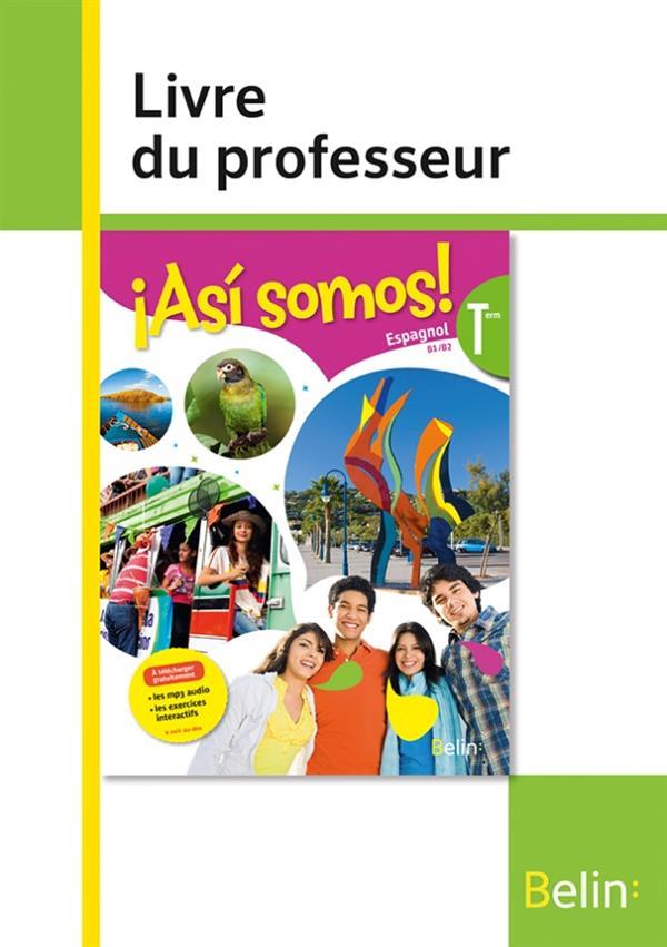 Asi Somos Terminale Livre Du Professeur Mazoyer Elisabeth Belin Education Grand Format Doucet Le Mans