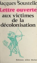 Lettre ouverte aux victimes de la décolonisation