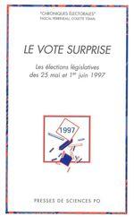Le vote surprise  - Pascal PERRINEAU - Colette Ismal - Colette Ysmal