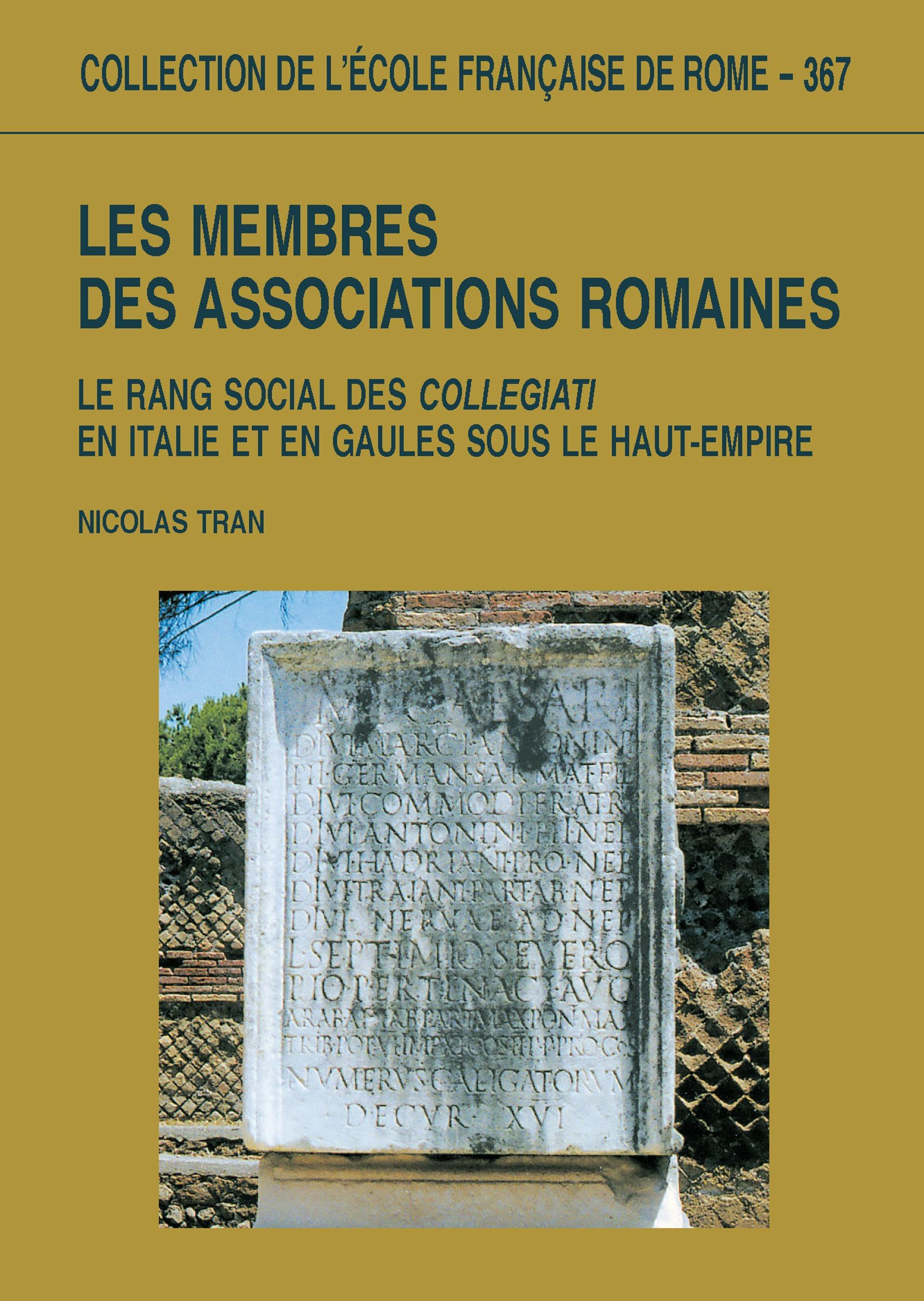 Les membres des associations romaines ; le rang social des collegati en italie et en gaule
